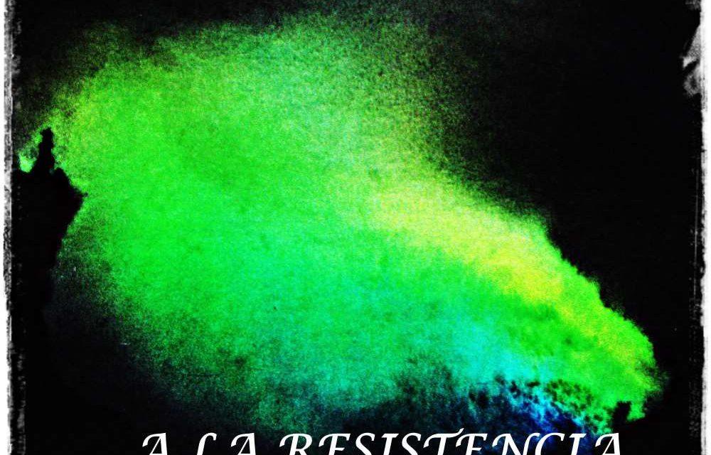 A LA RESISTENCIA